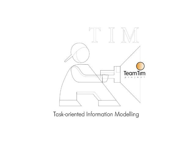 Tim : Task-oriented Information Modeling