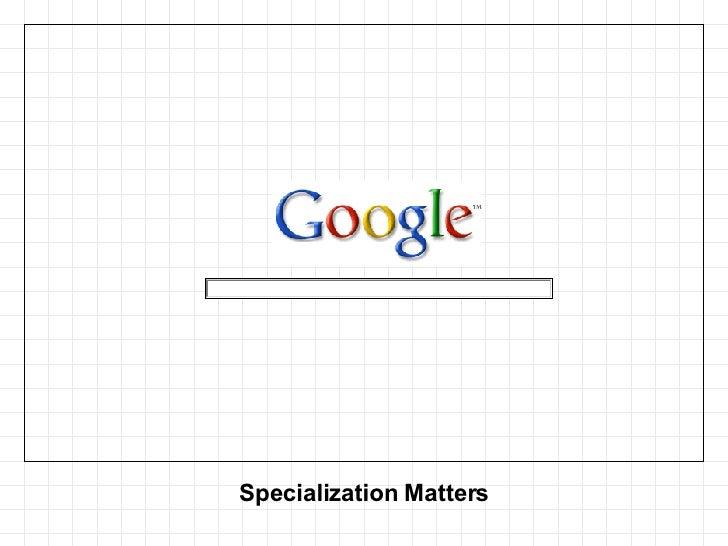 Specialization Matters