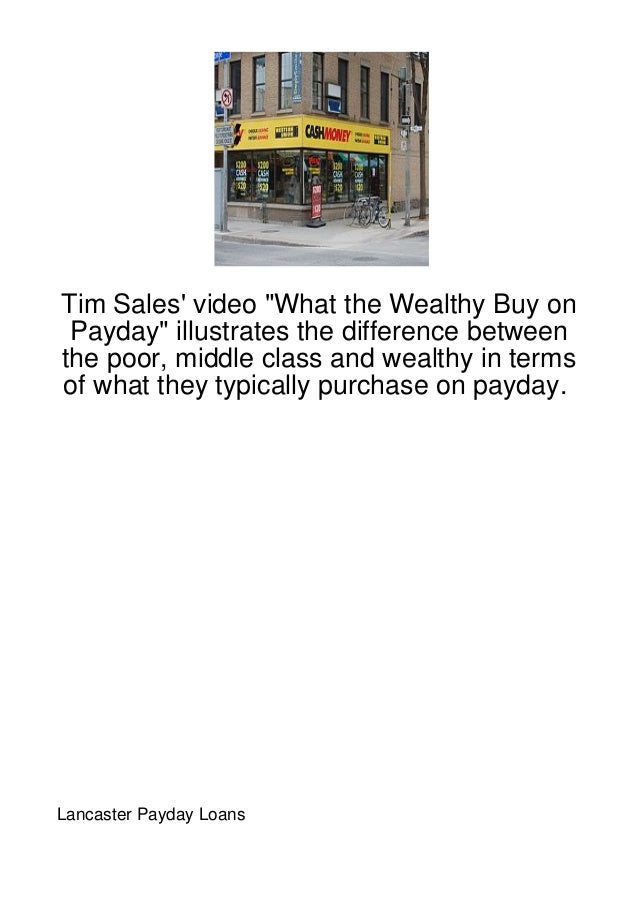 "Tim Sales video ""What the Wealthy Buy on Payday"" illustrates the difference betweenthe poor, middle class and wealthy in t..."