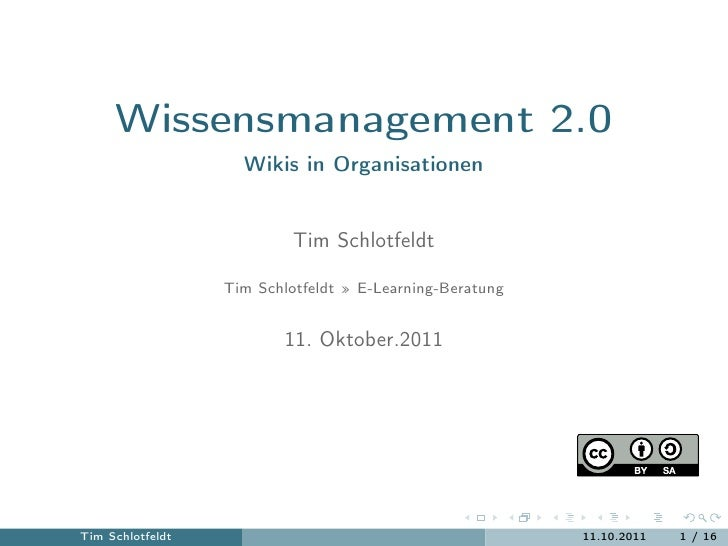Wissensmanagement 2.0                    Wikis in Organisationen                           Tim Schlotfeldt                ...