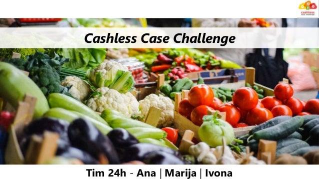 Cashless Case Challenge Tim 24h - Ana | Marija | Ivona
