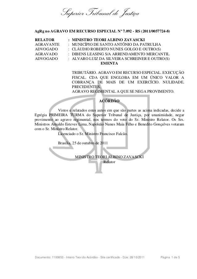 Superior Tribunal de Justiça AgRg no AGRAVO EM RECURSO ESPECIAL Nº 7.092 - RS (2011/0057724-8) RELATOR : MINISTRO TEORI AL...