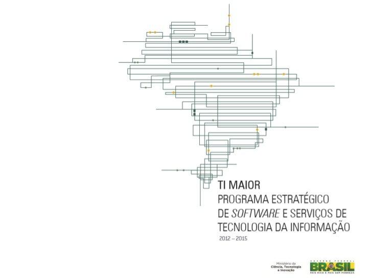 MACRO OBJETIVOS DO PROGRAMA1- FORTALECER O SETOR DE SOFTWARE E SERVIÇOS DE TI, NA CONCEPÇÃO E   DESENVOLVIMENTO DE TECNOLO...