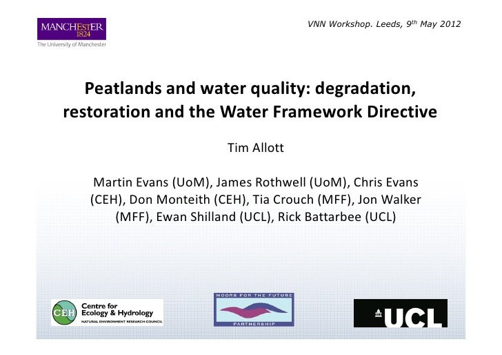 VNN Workshop. Leeds, 9th May 2012   Peatlands and water quality: degradation,restoration and the Water Framework Directive...