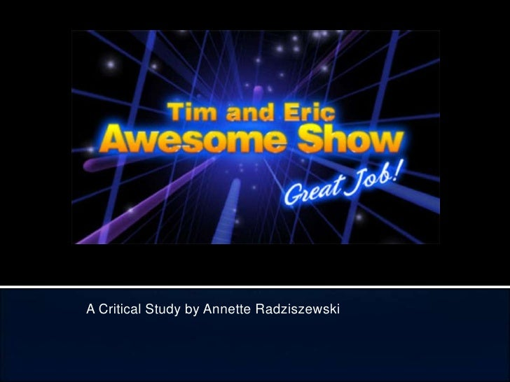 Tim And Eric Wesome Show Great Job
