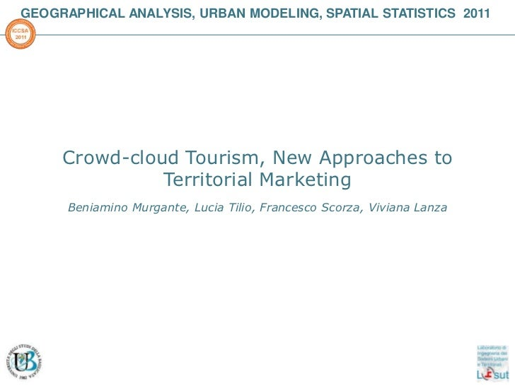 GEOGRAPHICAL ANALYSIS, URBAN MODELING, SPATIAL STATISTICS  2011<br />INTERNATIONAL CONFERENCE ON COMPUTATIONAL SCIENCE AND...