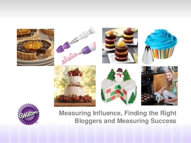 Measuring Influence, Finding the Right Bloggers and Measuring Success