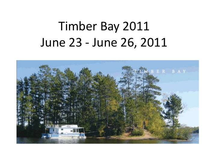 Timber Bay 2011June 23 - June 26, 2011<br />