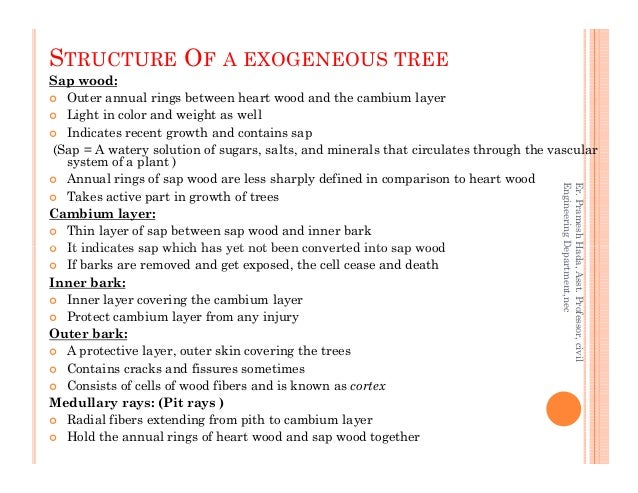 Sap wood: Outer annual rings between heart wood and the cambium layer Light in color and weight as well Indicates recent g...