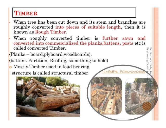 • When tree has been cut down and its stem and branches are roughly converted into pieces of suitable length, then it is k...