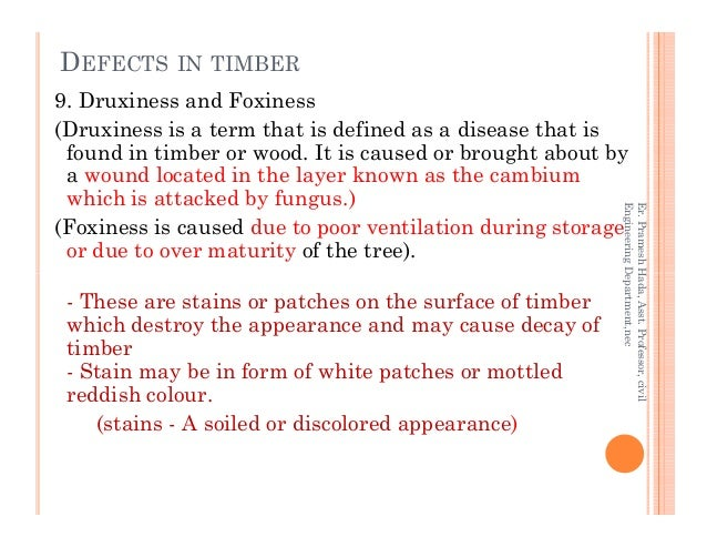 9. Druxiness and Foxiness (Druxiness is a term that is defined as a disease that is found in timber or wood. It is caused ...