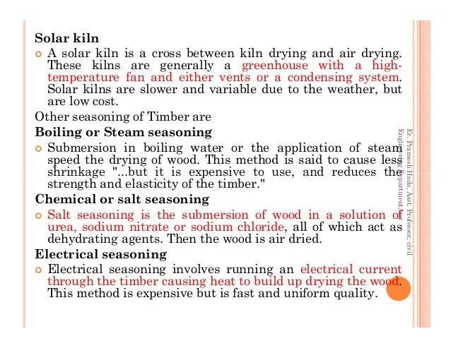 Solar kiln A solar kiln is a cross between kiln drying and air drying. These kilns are generally a greenhouse with a high-...