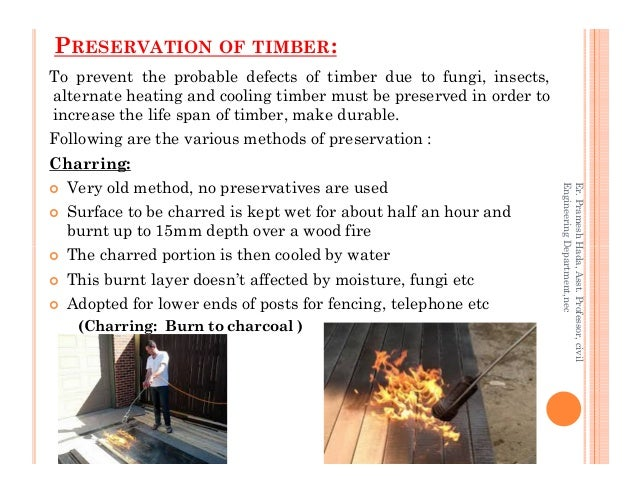 PRESERVATION OF TIMBER: To prevent the probable defects of timber due to fungi, insects, alternate heating and cooling tim...