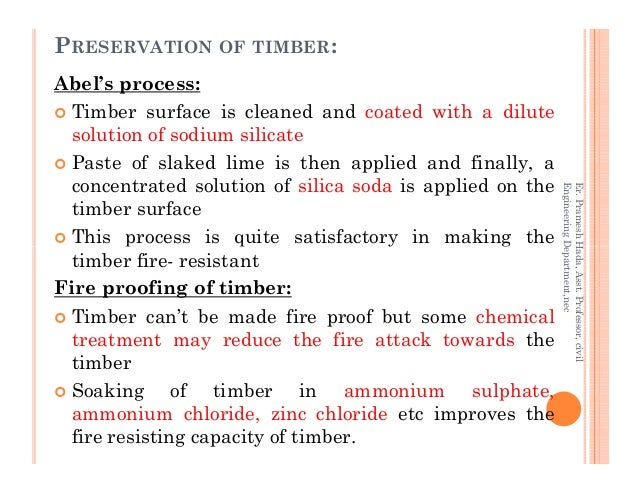 Abel's process: Timber surface is cleaned and coated with a dilute solution of sodium silicate Paste of slaked lime is the...