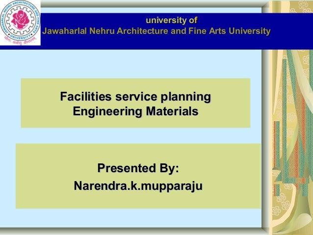 university of Jawaharlal Nehru Architecture and Fine Arts University  Facilities service planning Engineering Materials  P...