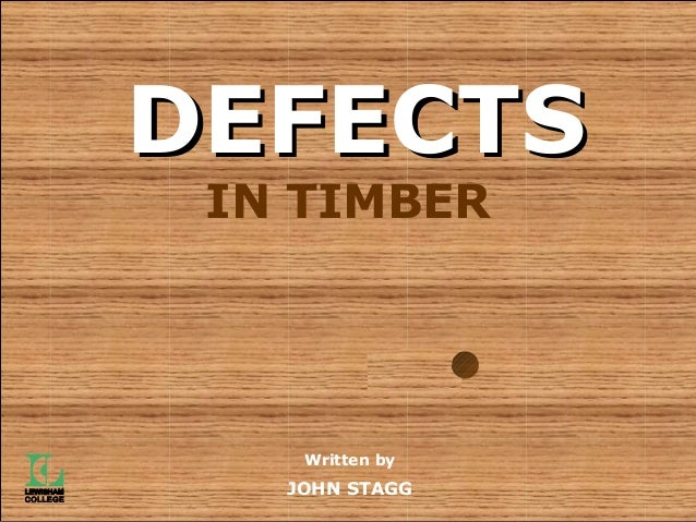 IN TIMBER Written by JOHN STAGG DEFECTSDEFECTS