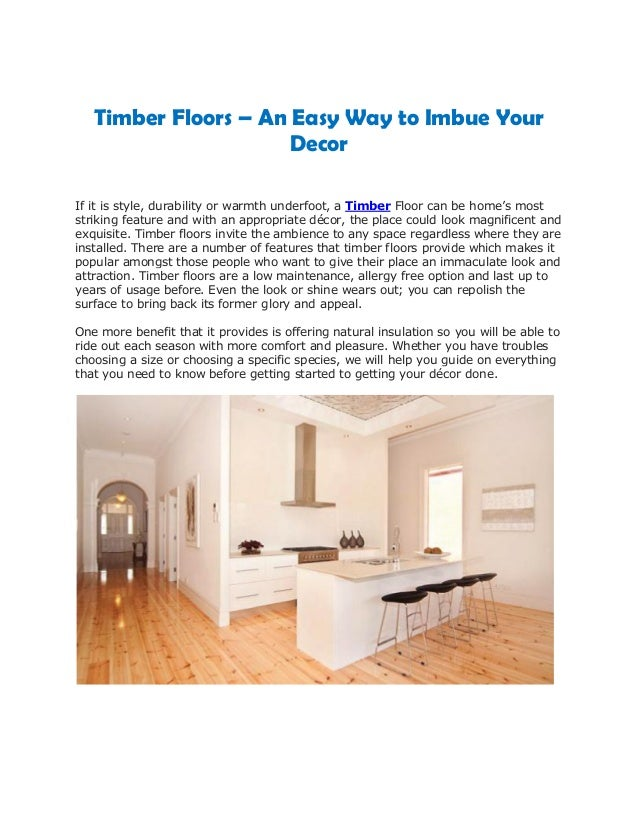 Timber Floors – An Easy Way to Imbue Your Decor If it is style, durability or warmth underfoot, a Timber Floor can be home...