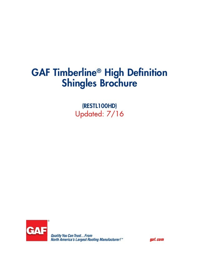 gaf.com GAF Timberline® High Definition Shingles Brochure (RESTL100HD) Updated: 7/16