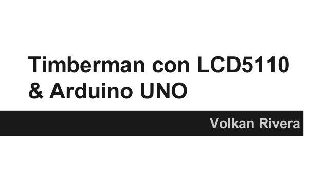 Timberman con LCD5110  & Arduino UNO  Volkan Rivera