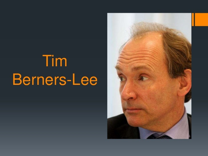 tim berners-lee essay · sir tim berners-lee: the man who invented the world wide web it's 20 years since sir tim berners-lee published a proposal that has revolutionised the way.