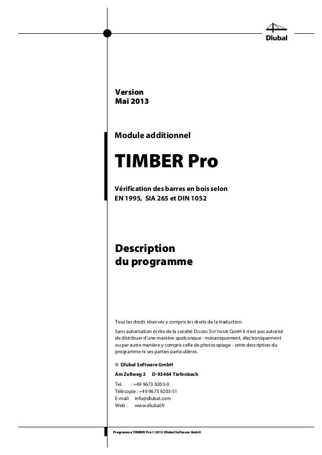 Programme TIMBER Pro © 2013 Dlubal Software GmbH Module additionnel TIMBER Pro Vérification des barres en bois selon EN 19...