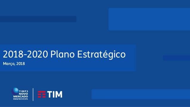 1 TELECOM ITALIA GROUP Board of Directors March 6th 2018 2018-2020 Plano Estratégico Março, 2018