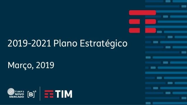 2019-2021 Plano Estratégico Março, 2019
