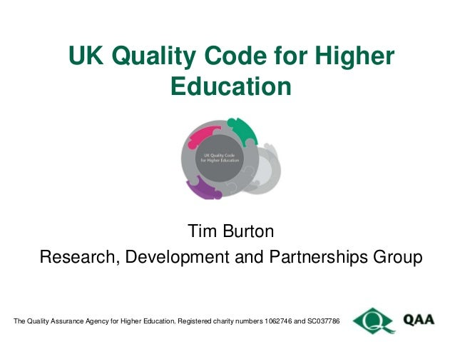 UK Quality Code for Higher                       Education                        Tim Burton       Research, Development a...