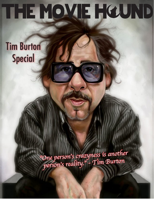 """The Movie H und Tim Burton Special """"One person's crazyness is another person's reality."""" - Tim Burton"""