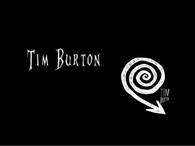 auteur theory tim burton essay Tim burton the quiet, non sociable, shy, unhappy, weird, million dollar director tim burton good morning teacher and students it is incredible how tim.
