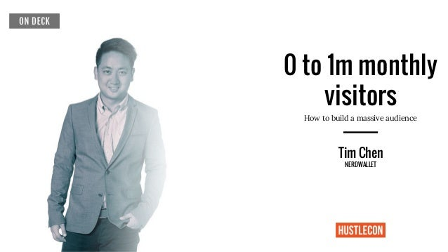0 to 1m monthly visitors How to build a massive audience Tim Chen NERDWALLET