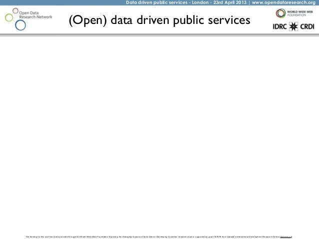 Data driven public services - London - 23rd April 2013 | www.opendataresearch.orgThe funding for this work has been provid...