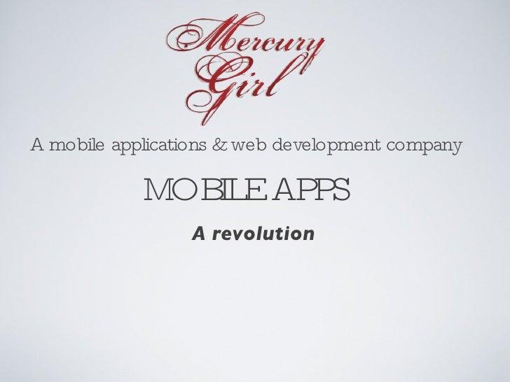 A mobile applications & web development company MOBILE APPS A revolution