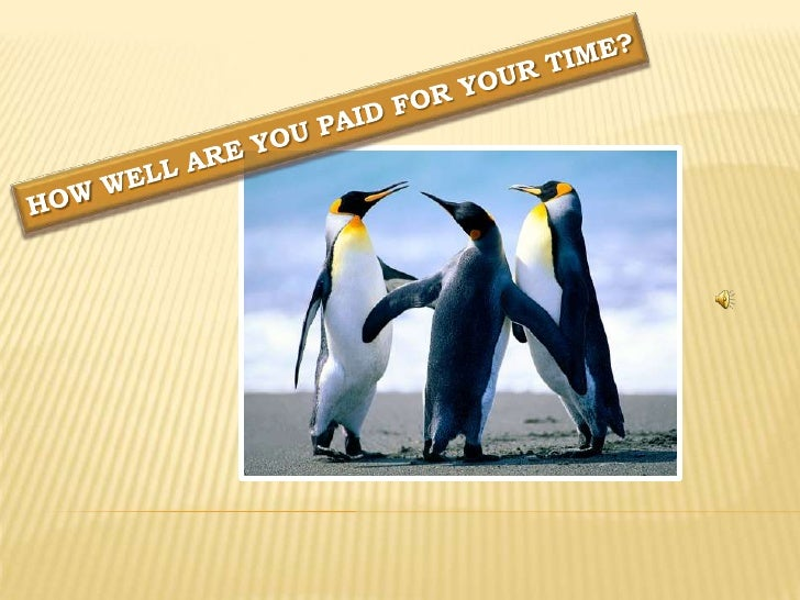 How well are you PAID for your TIME?<br />
