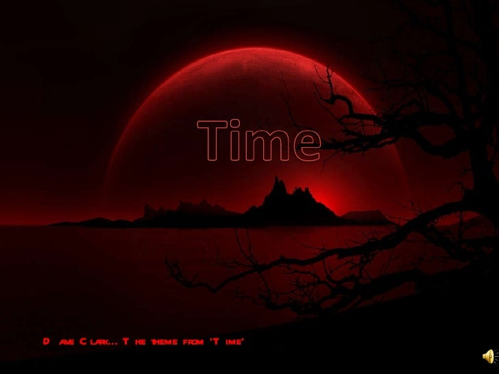 Dave Dave Clark…The theme from 'Time'