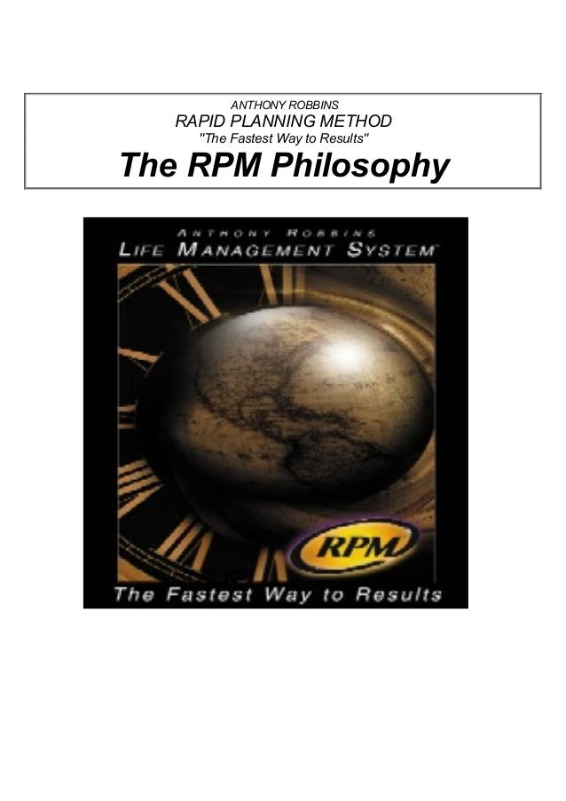 "ANTHONY ROBBINS RAPID PLANNING METHOD ""The Fastest Way to Results"" The RPM Philosophy"