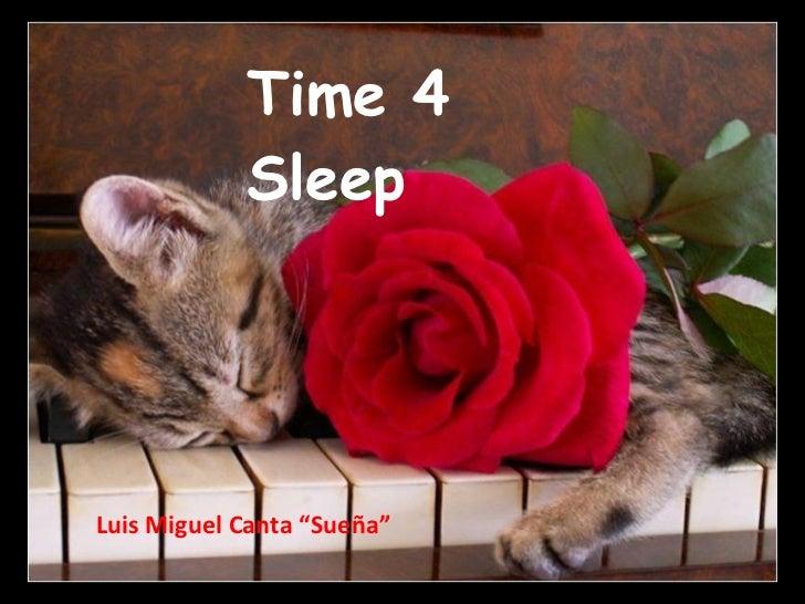 """Time 4 Sleep Luis Miguel Canta """"Sueña"""""""
