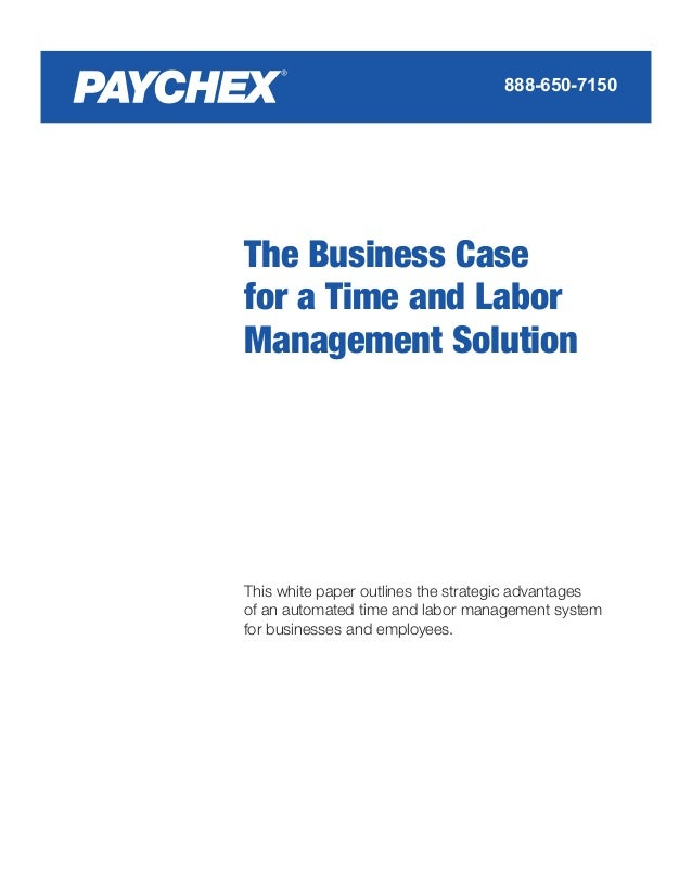 888-650-7150The Business Casefor a Time and LaborManagement SolutionThis white paper outlines the strategic advantagesof a...
