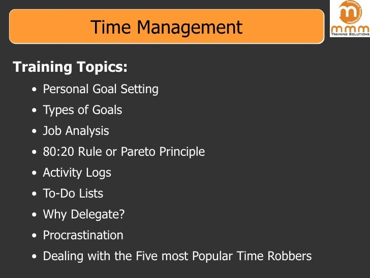 Time Management <ul><li>Training Topics: </li></ul><ul><ul><li>Personal Goal Setting  </li></ul></ul><ul><ul><li>Types of ...