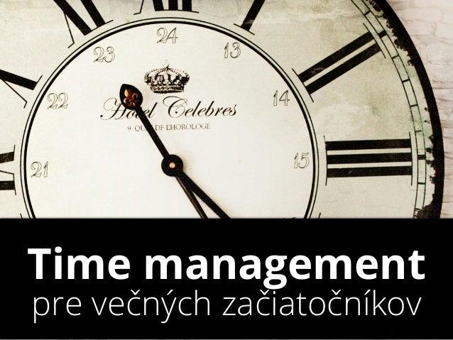 Time managementpre večných začiatočníkov