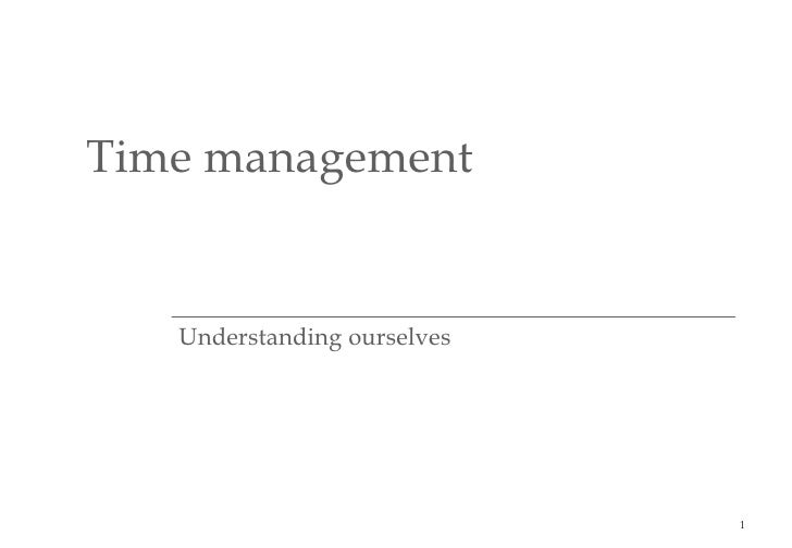 Time management Understanding ourselves