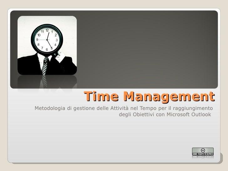 Time Management Metodologia di gestione delle Attività nel Tempo per il raggiungimento degli Obiettivi con Microsoft Outlo...