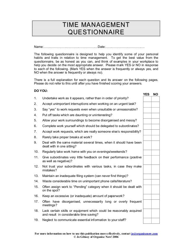 TI ME MANAGEME NT QUESTIONNAIRE Name:……………………………………………Date:………………………………. The following questionnaire is designed to help y...