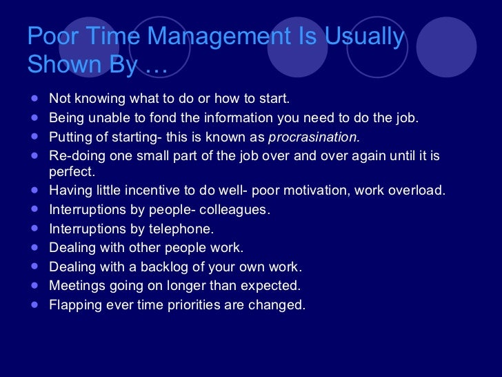 "poor time management How to develop strong time-management habits, even if you've failed in the  past  at that point, i still had a bunch of ""bad"" work habits."