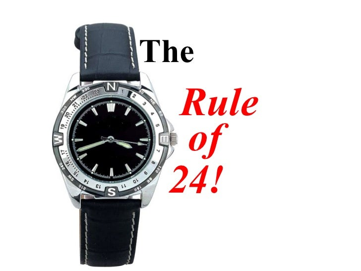 The Rule of 24!