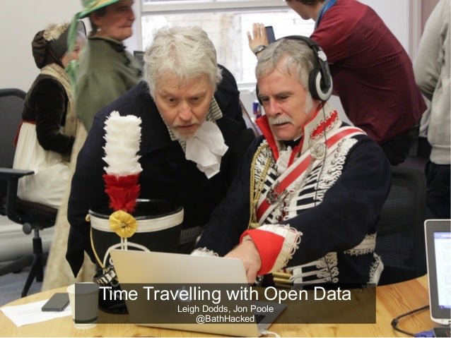 Time Travelling with Open Data Leigh Dodds, Jon Poole @BathHacked