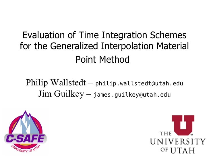 Evaluation of Time Integration Schemes for the Generalized Interpolation Material Point Method   Philip Wallstedt –  [emai...