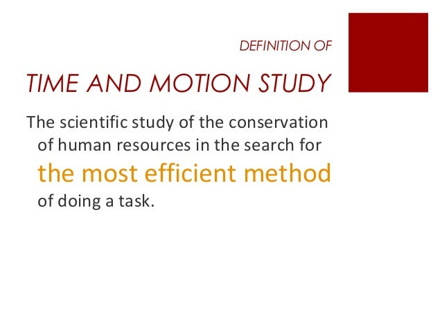 time and motion studies in libraries Observation/time and motion studies are the best way to understand existing  operations the analysis of this aggregate data provides baseline measures of.