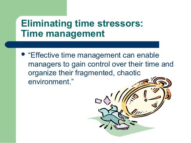 managing stress through effective time management Managing time for personal effectiveness: achieving goals with less stress this year to do better, with hoped for outcomes such as higher productivity, reduced stress levels, and more positive relationships with effective time management is a tool to assist you to achieve meaningful.
