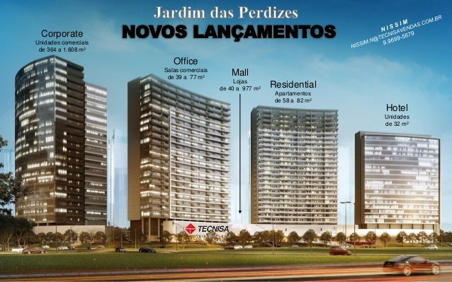 Hotel Unidades de 32 m² Residential Apartamentos de 58 a 82 m² Office Salas comerciais de 39 a 77 m² Corporate Unidades co...